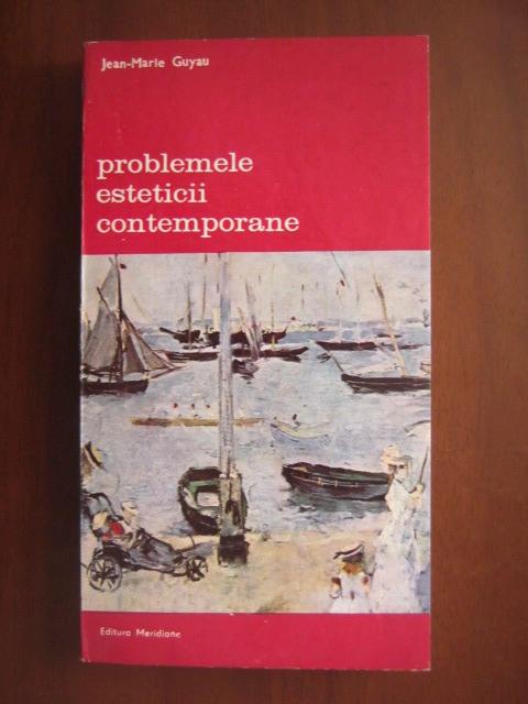 Anticariat: Jean-Marie Guyau - Problemele esteticii contemporane