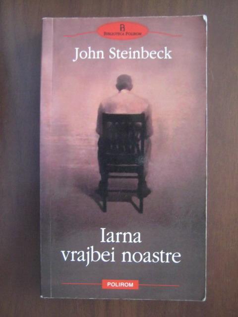 Anticariat: John Steinbeck - Iarna vrajbei noastre