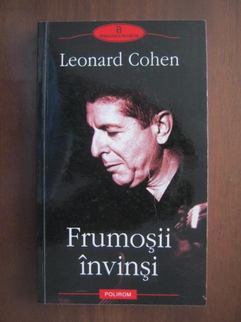 Anticariat: Leonard Cohen - Frumosii invinsi