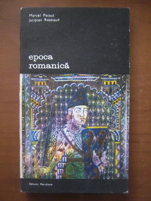 Anticariat: Marcel Pacaut, Jacques Rossiaud - Epoca romanica