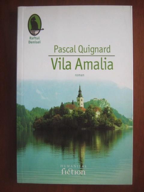 Anticariat: Pascal Quignard - Vila Amalia