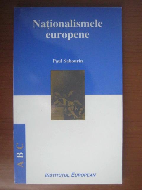 Anticariat: Paul Sabourin - Nationalismele europene