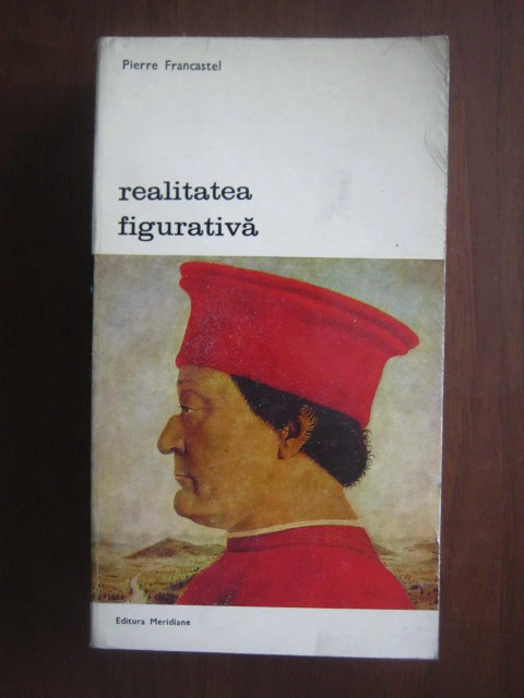 Anticariat: Pierre Francastel - Realitatea figurativa