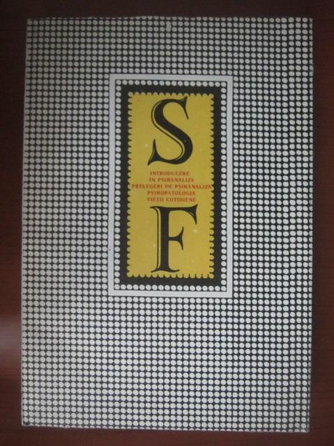 Anticariat: Sigmund Freud - Introducere in psihanaliza. Prelegeri de psihanaliza. Psihopatologia vietii cotidiene