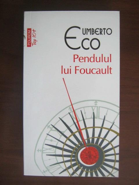 Anticariat: Umberto Eco - Pendulul lui Foucault