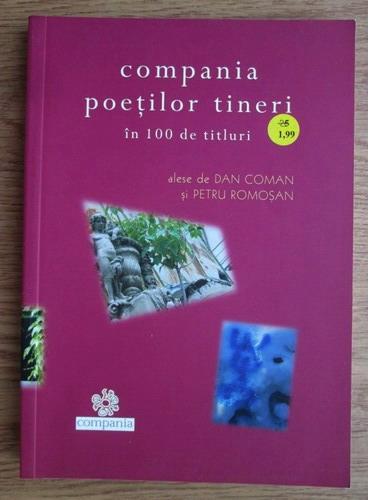 Anticariat: Dan Coman - Compania poetilor tineri in 100 de titluri