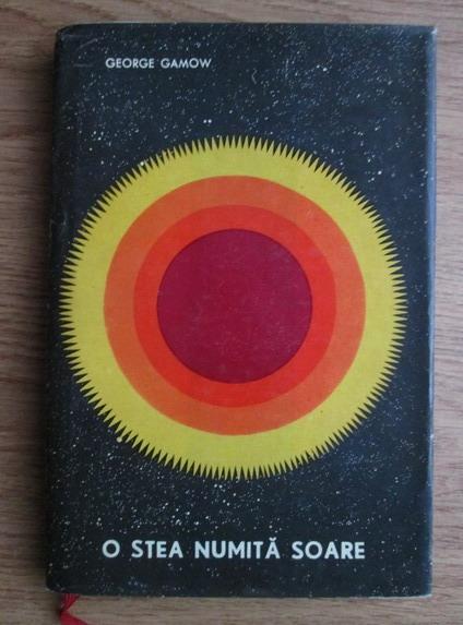 Anticariat: George Gamow - O stea numita soare