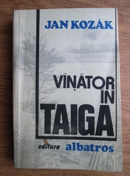 Anticariat: Jan Kozak - Vanator in taiga