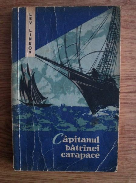 Anticariat: Lev Linkov - Capitanul batranei carapace