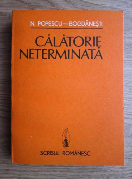 Anticariat: N. Popescu-Bogdanesti - Calatorie neterminata