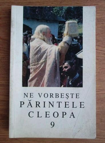 Anticariat: Ne vorbeste Parintele Cleopa (volumul 9)