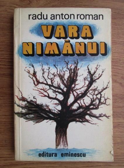 Anticariat: Radu Anton Roman - Vara nimanui