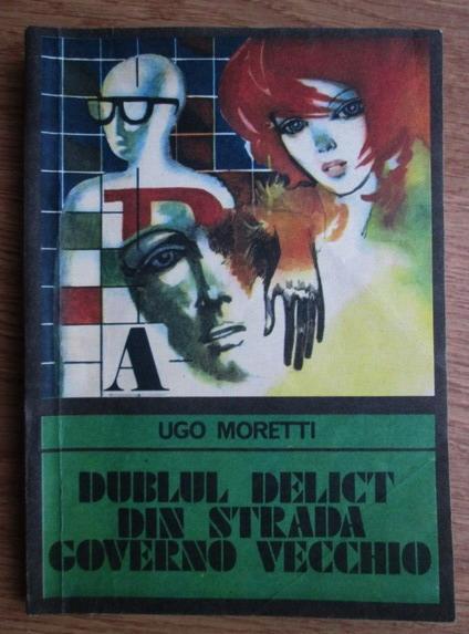 Anticariat: Ugo Moretti - Dublul delict din strada Governo Vecchio