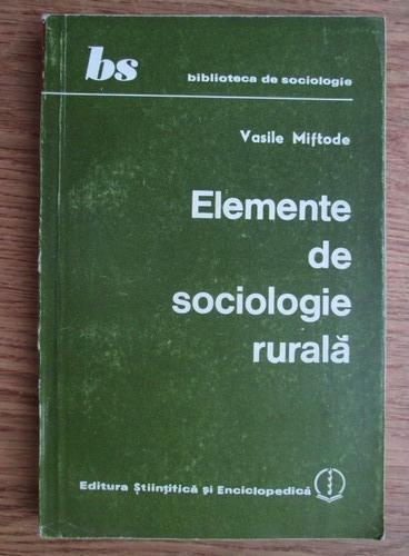 Anticariat: Vasile Miftode - Elemente de sociologie rurala