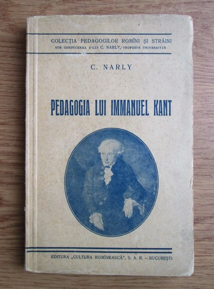 Anticariat: C. Narly - Pedagogia lui Immanuel Kant (1936)