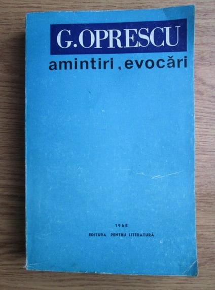 Anticariat: George Oprescu - Amintiri, evocari