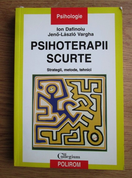 Anticariat: Ion Dafinoiu - Psihoterapii scurte. Strategii, metode, tehnici