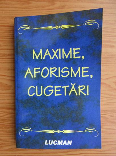 Anticariat: Maxime, aforisme, cugetari