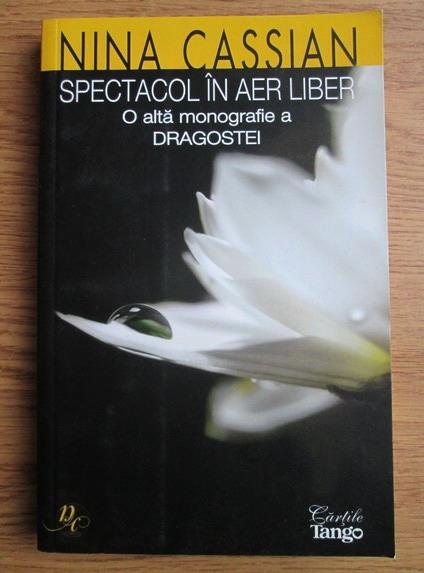 Anticariat: Nina Cassian - Spectacol in aer liber. O alta monografie a dragostei