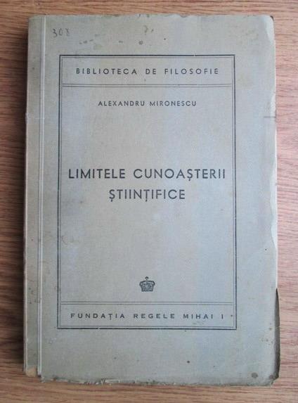 Anticariat: Alexandru Mironescu - Limitele cunoasterii stiintifice (editie veche)