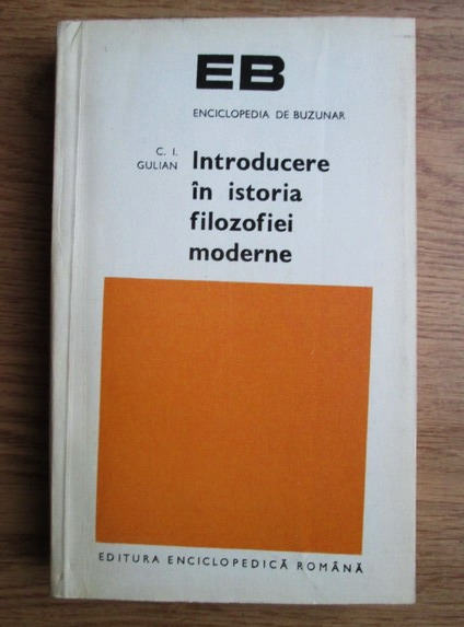 Anticariat: C. I. Gulian - Introducere in istoria filozofiei moderne
