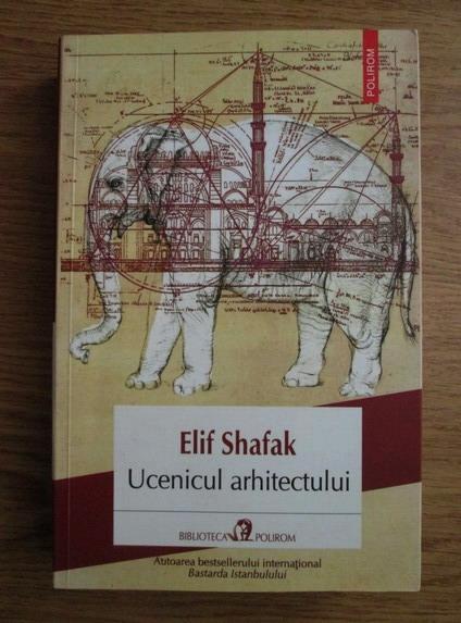 Anticariat: Elif Shafak - Ucenicul arhitectului