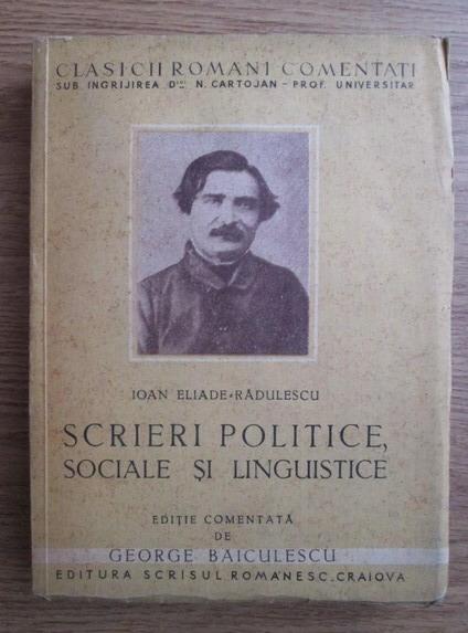 Anticariat: George Baiculescu - Clasicii romani comentati: Ioan Eliade Radulescu - Scrieri politice, sociale si linguistice (1942)