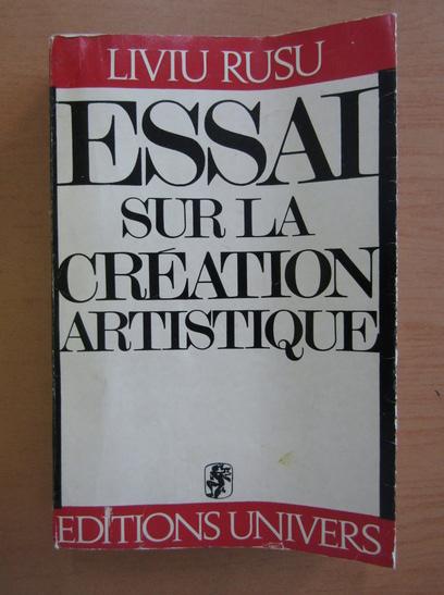 Anticariat: Liviu Rusu - Essai sur la creation