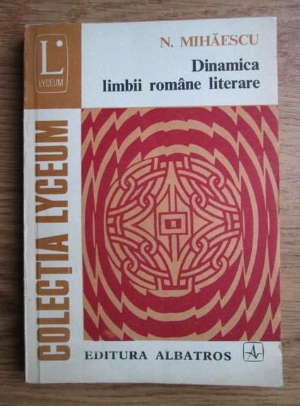 Anticariat: N. Mihaescu - Dinamica limbii romane literare. Vocabular, sintaxa, stil