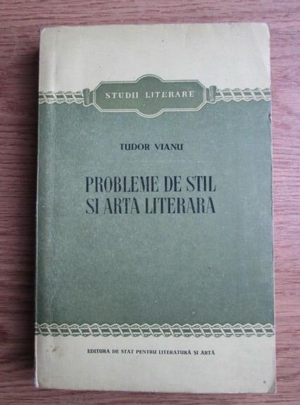 Anticariat: Tudor Vianu - Probleme de stil si arta literara
