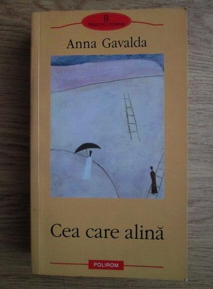 Anticariat: Anna Gavalda - Cea care alina