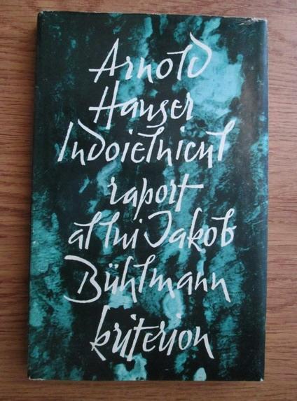 Anticariat: Arnold Hauser - Indoielnicul raport al lui Jakob Buhlmann