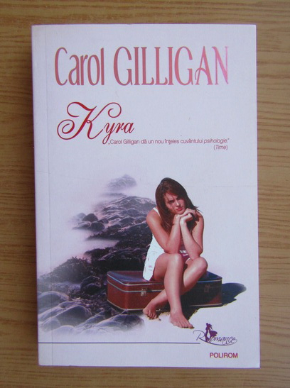 Anticariat: Carol Gilligan - Kyra