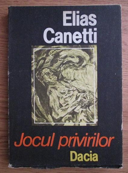 Anticariat: Elias Canetti - Jocul privirilor