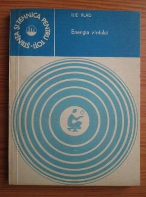 Anticariat: Ilie Vlad - Energia vantului