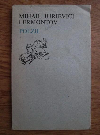Anticariat: Mihail Iurievici Lermontov - Poezii
