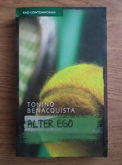 Anticariat: Tonino Benacquista - Alter ego