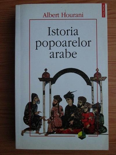 Anticariat: Albert Hourani - Istoria popoarelor arabe