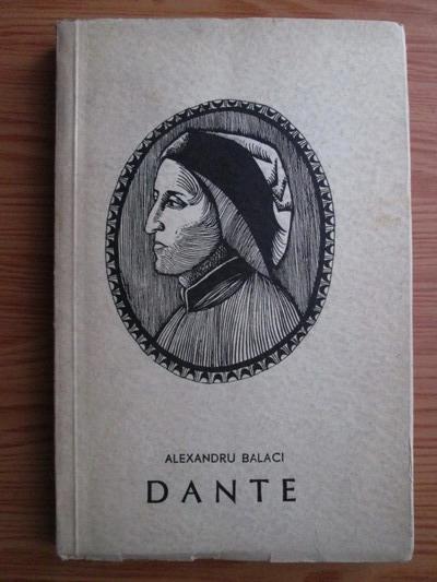 Anticariat: Alexandru Balaci - Dante Aligheri