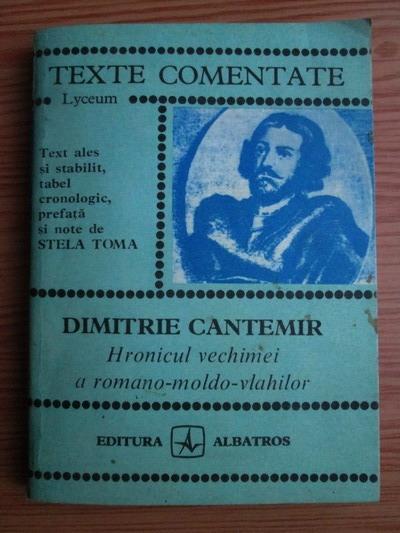 Anticariat: Dimitrie Cantemir - Hronicul vechimei a romano-moldo-vlahilor (texte comentate)