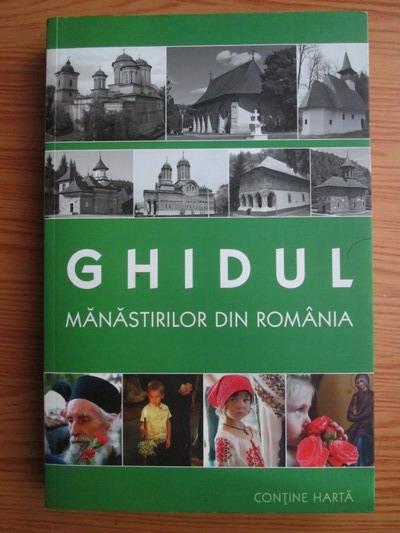 Anticariat: Gheorghita Ciocioi - Ghidul manastirilor din Romania (editia a 3-a)