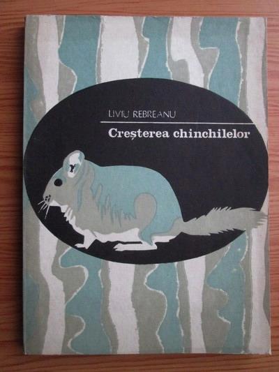 Anticariat: Liviu Rebreanu - Cresterea chinchilelor