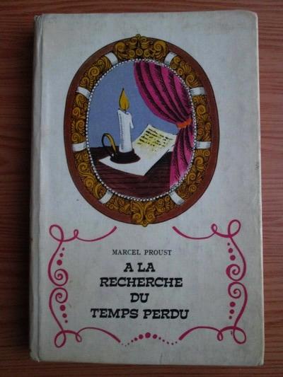 Anticariat: Marcel Proust - A la recherche du temps perdu