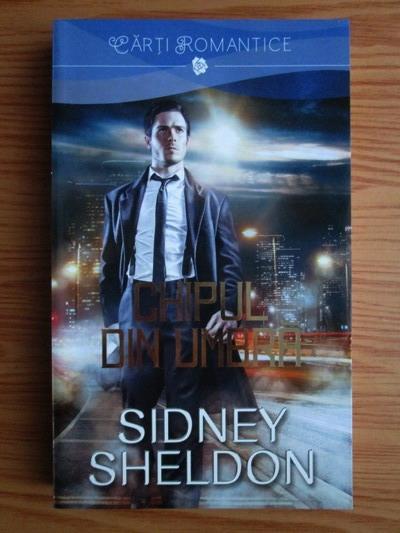 Anticariat: Sidney Sheldon - Chipul din umbra