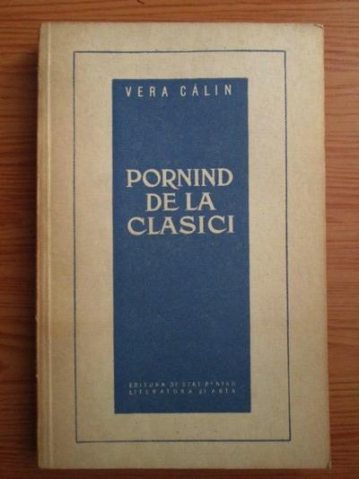 Anticariat: Vera Calin - Pornind de la clasici