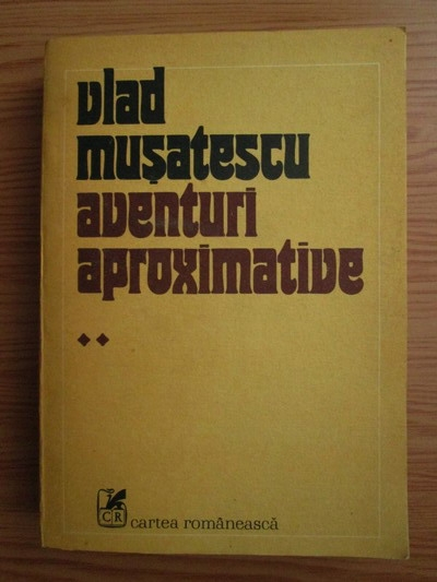 Anticariat: Vlad Musatescu - Aventuri aproximative (volumul 2)