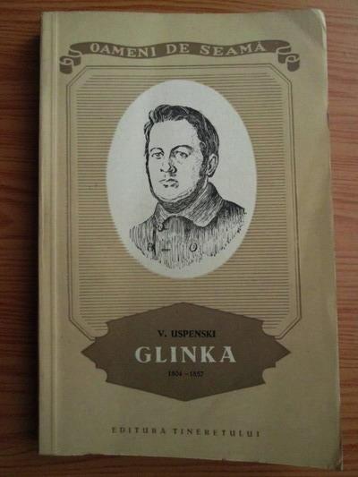 Anticariat: Vladimir Andreyevich Uspensky - Glinka 1804-1857