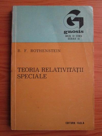 Anticariat: B. F. Rothenstein - Teoria relativitatii speciale