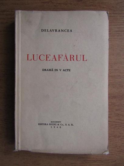 Anticariat: Barbu Delavrancea - Luceafarul. Drama in V acte (1940)