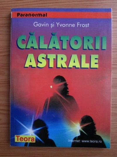 Anticariat: Gavin Frost - Calatorii astrale